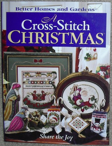 A Cross-Stitch Christmas: Share the Joy (Better Homes & Gardens)