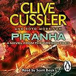 Piranha: Oregon Files, Book 10 | Clive Cussler,Boyd Morrison