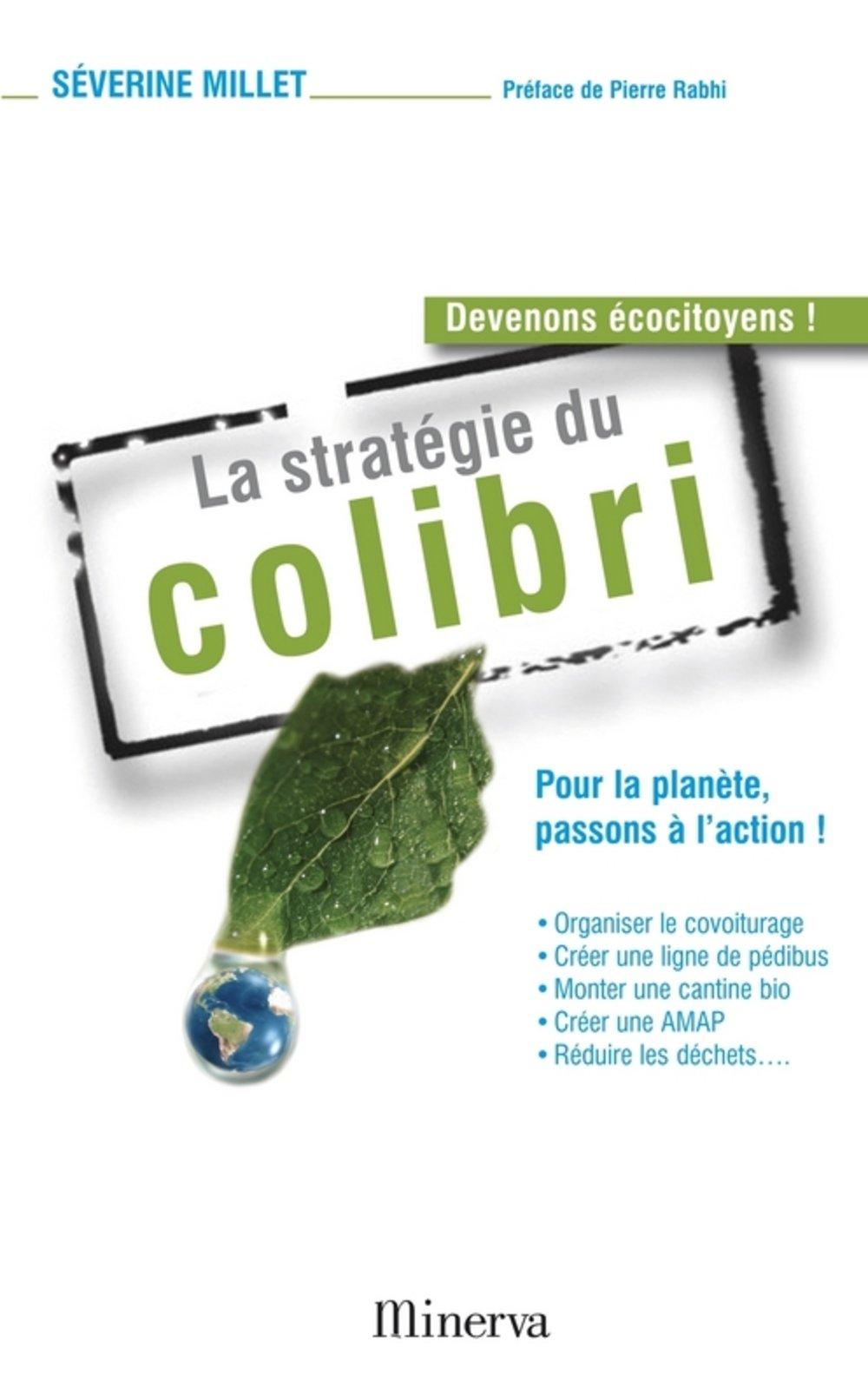 Bien-aimé Amazon.fr - La stratégie du colibri - Séverine Millet, Pierre  FU29