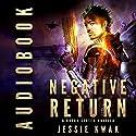 Negative Return: A Durga System Novella Audiobook by Jessie Kwak Narrated by Scott Dai