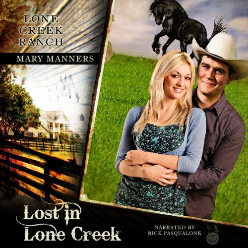 Lost in Lone Creek: Lone Creek Ranch, Book 1