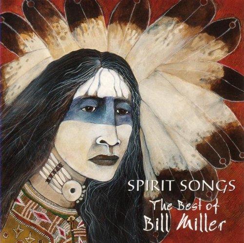 Spirit Songs:  The Best Of Bil