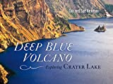 img - for Deep Blue Volcano: Exploring Crater Lake book / textbook / text book