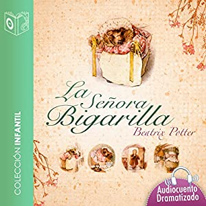 El cuento de la Sra Bigarilla [The Tale of Mrs. Tiggy-Winkle] Audiobook
