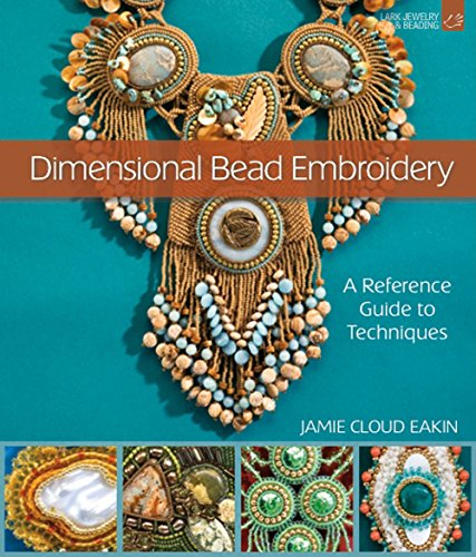Dimensional Bead Embroidery: A Reference Guide to (Beaded Dimensional Embroidery)