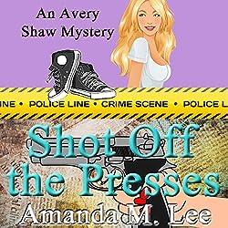Shot Off The Presses