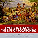 American Legends: The Life of Pocahontas Audiobook by  Charles River Editors Narrated by Stacy Hinkle