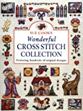 img - for Sue Cook's Wonderful Cross Stitch Collection: Featuring Hundreds of Original Designs book / textbook / text book