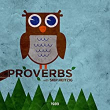 20 Proverbs - 1989 Speech by Skip Heitzig Narrated by Skip Heitzig