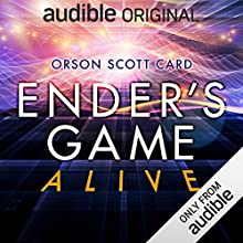 Ender's Game Alive: The Full Cast Audioplay Performance by Orson Scott Card Narrated by Full Cast Recording