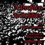 A Preface to Politics | Walter Lippmann