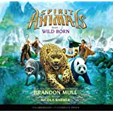 Spirit Animals Book 1: Wild Born - Audio Library Edition