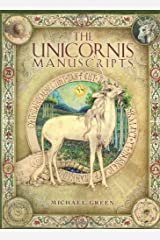 The Unicornis Manuscripts: On the History and Truth of the Unicorn Paperback