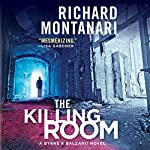 The Killing Room: A Balzano & Byrne Novel | Richard Montanari