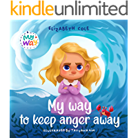 My Way to Keep Anger Away: Children's Book about Anger Management and Kids Big Emotions (Preschool Feelings Book) (My…