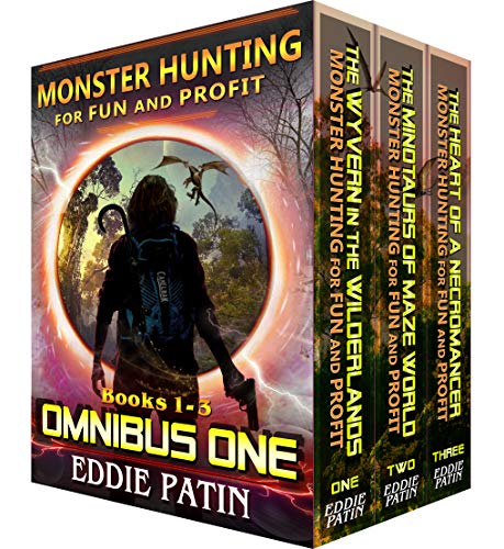 Monster Hunting for Fun and Profit OMNIBUS ONE (Books 1-3 Box Set): Monster Hunter - Multiverse & Time Travel Sci-fi Adventure Series Boxed Set (Monster Box)