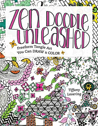 Zen Doodle Unleashed: Freeform Tangle Art You Can Draw and - Colors Co Tiffany And