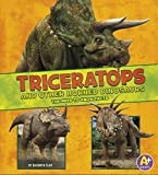 Triceratops and Other Horned Dinosaurs: The Need-to-Know Facts (Dinosaur Fact Dig)