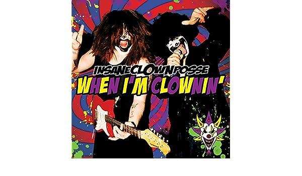 When i m clownin icp lyrics the dating
