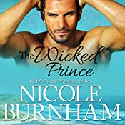The Wicked Prince: Royal Scandals, Book 5 | Nicole Burnham