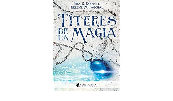 Títeres de la magia (Marabilia nº 2) (Spanish Edition) - Kindle edition by Iria G. Parente, Selene M. Pascual. Children Kindle eBooks @ Amazon.com.
