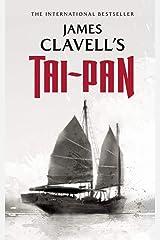 Tai-Pan: The Epic Novel of the Founding of Hong Kong (The Asian Saga Book 2) Kindle Edition