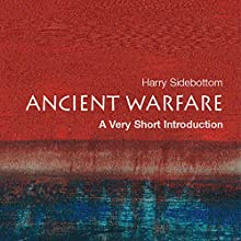 Ancient Warfare: A Very Short Introduction Audiobook by Harry Sidebottom Narrated by Sean Crisden