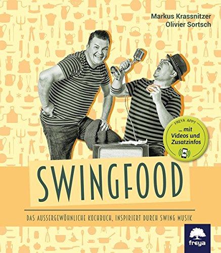 Swingfood: Das außergewöhnliche Kochbuch, inspiriert durch Swing-Musik