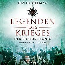 Die Legenden des Krieges: Der ehrlose König (Thomas Blackstone 2) Hörbuch von David Gilman Gesprochen von: Wolfgang Berger