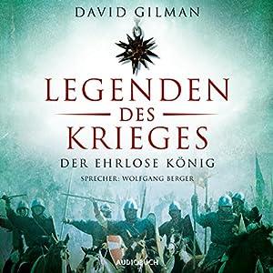 Die Legenden des Krieges: Der ehrlose König (Thomas Blackstone 2) Hörbuch