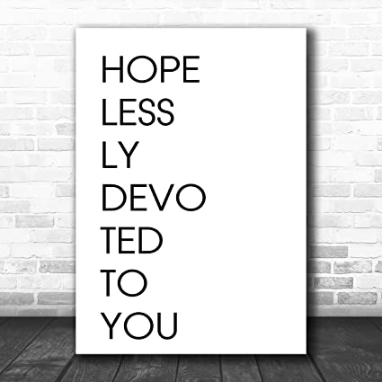 Hopelessly Devoted To You Song Lyric Quote Print