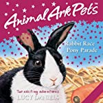 Animal Ark Pets: 'Rabbit Race' and 'Pony Parade'   Lucy Daniels