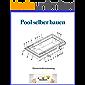 Pool selber bauen: Patentschriftensammlung zum Bau von Pools und Swimmingpools (German Edition)