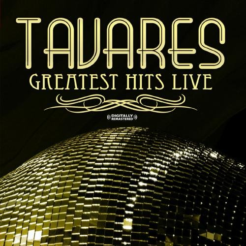 Greatest Hits - Live (Digitally Remastered) - Tavares