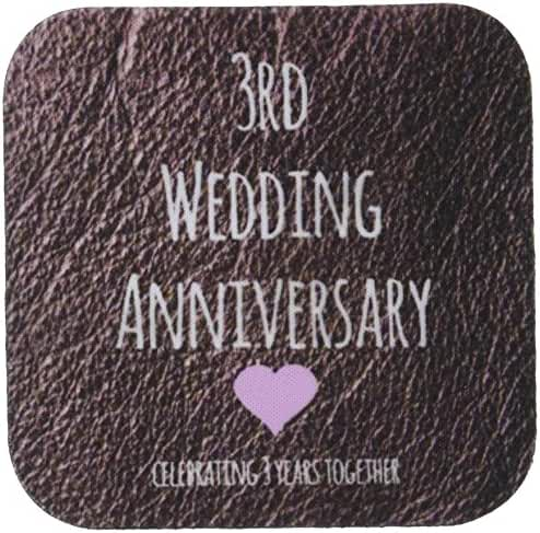 3dRose cst_154430_2 3rd Wedding Anniversary Gift Leather Celebrating 3 Years Together Third Anniversaries Three Years Soft Coasters, Set of 8