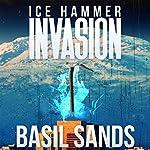 Invasion: Ice Hammer, Book 1 | Basil Sands