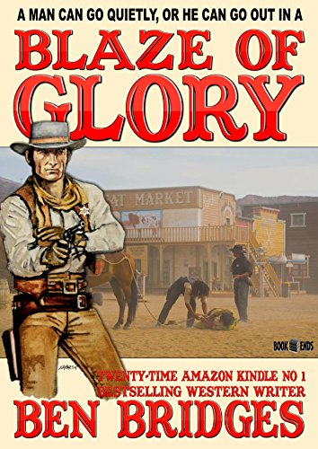 Blaze of Glory (A Ben Bridges Western)