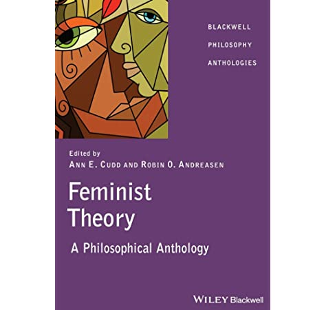 Amazon Com Feminist Theory A Philosophical Anthology 9781405116619 Cudd Ann Andreasen Robin Books