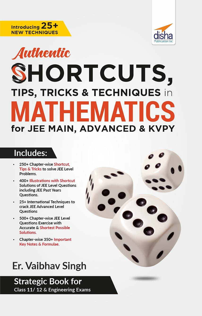 Authentic SHORTCUTS, TIPS, TRICKS & TECHNIQUES in MATHEMATICS for JEE Main, Advanced & KVPY