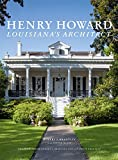 Henry Howard: Louisiana's Architect