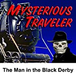 Mysterious Traveler: The Man in the Black Derby | David Kogan