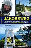Jakobsweg: Mit dem Motorrad entlang der Pilgerrouten von Hamburg nach Santiago de Compostela und zurück