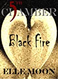 "Fifth Chamber ""Black Fire"""