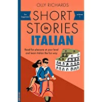 Short Stories in Italian for Beginners: Read for pleasure at your level, expand your vocabulary and learn Italian the fun way! (Foreign Language Graded Reader Series, Band 1)