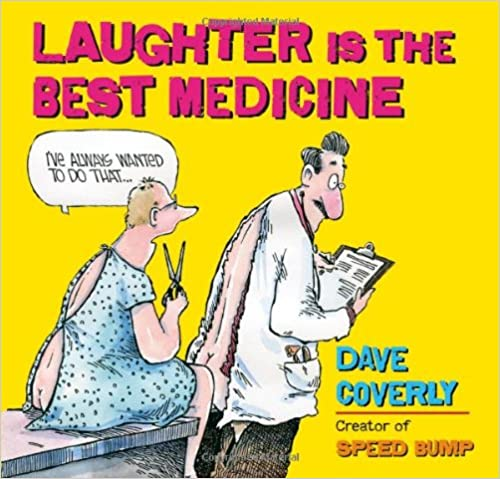 Merveilleux Laughter Is The Best Medicine: Dave Coverly: 0764453045093: Amazon.com:  Books