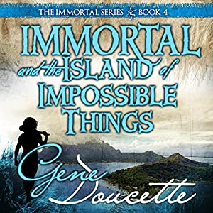 Immortal and the Island of Impossible Things Audiobook