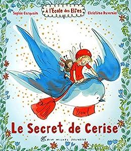 """Afficher """"Le secret de Cerise"""""""