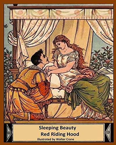 Sleeping Beauty Red Riding Hood (Illustrated, Annotated): Walter Crane's Ultimate Picture Book (Nursery Rhyme Story Time 4)