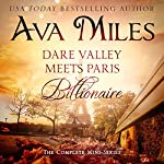 Dare Valley Meets Paris Billionaire: The Complete Mini-Series | Ava Miles