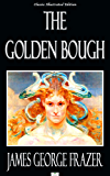 The Golden Bough - Classic Illustrated Edition (English Edition)